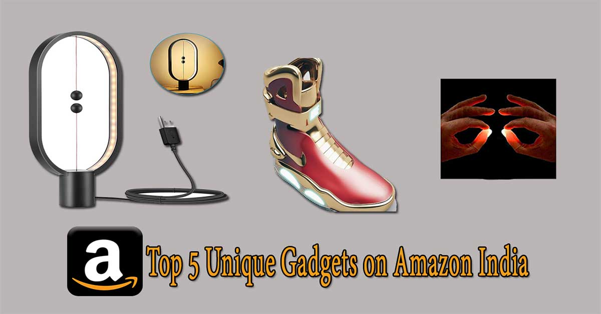 Top 5 Unique Gadgets on Amazon India 2020