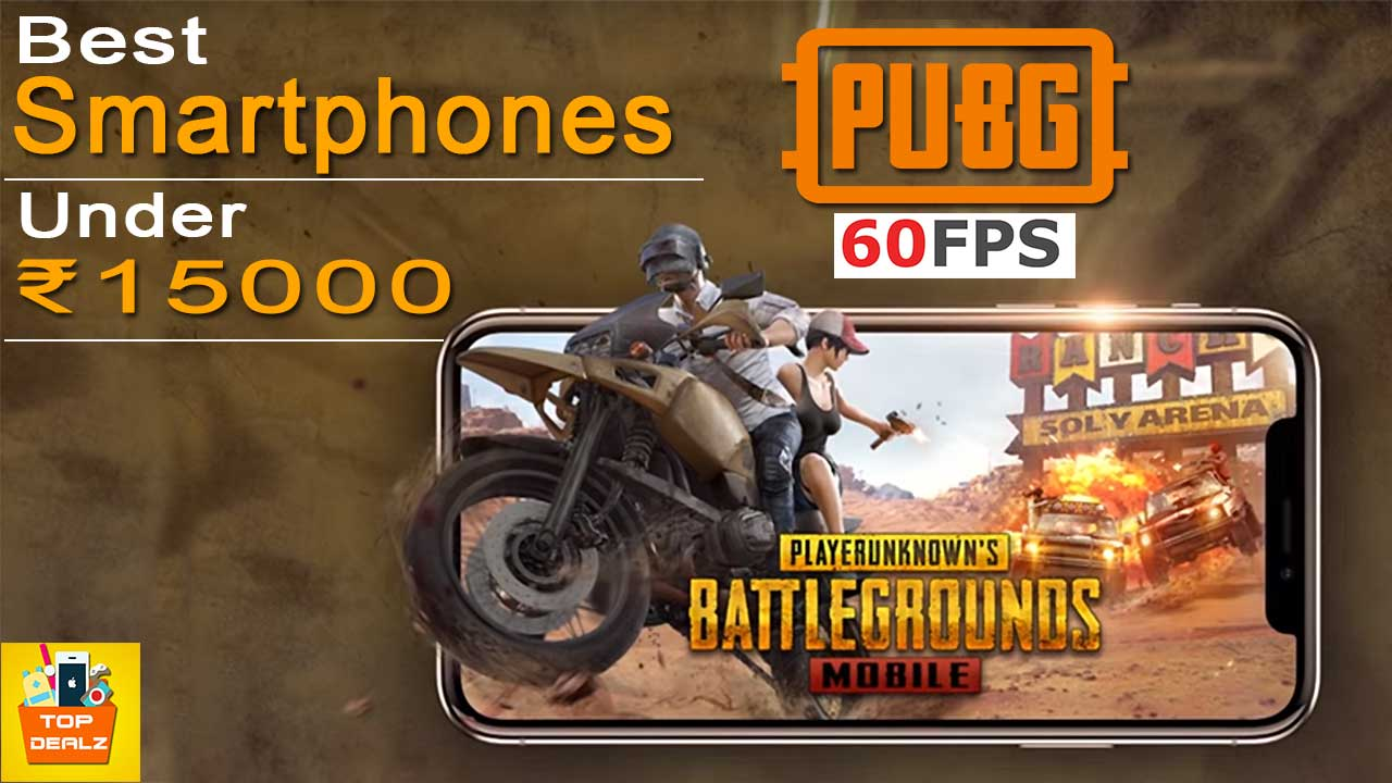 Best Gaming Phones for PUBG Under 15,000